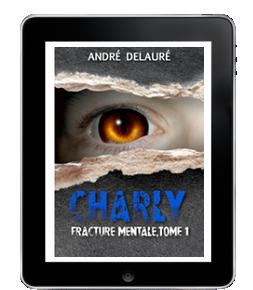 Charly, fracture mentale tome 1 de AndréDelauré