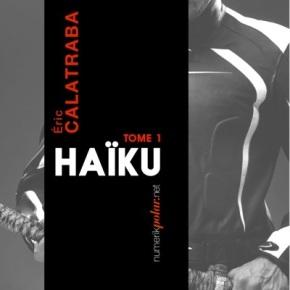 Haïku, tome 1 de ÉricCalatraba