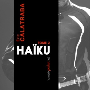 Haïku, tome 2 de ÉricCalatraba