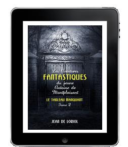 Les Aventures fantastiques du jeune Antoine de Montplaisant, Tome2