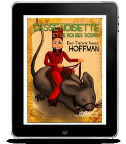Casse-Noisette et le Roi des Souris par E.T.AHoffmann
