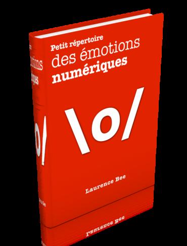 Petit répertoire des émotions numériques par Laurence Bee