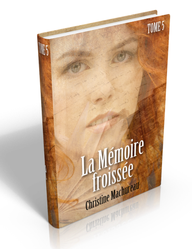 La Mémoire froissée, tome 5 de Christine Machureau
