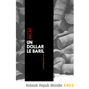 Un dollar le baril de Christopher Selac – 4,49€