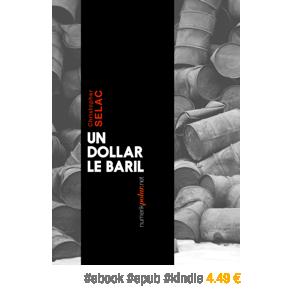 Un dollar le baril de Christopher Selac –4,49€
