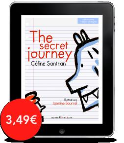 The Secret Journey de Céline Santran, illustrations de JasmineBourrel