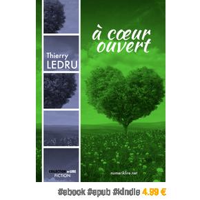À cœur ouvert par Thierry Ledru –4.99€