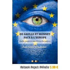 De Gaulle et Monnet face à l'Europe par Jean-LouisGrandidier