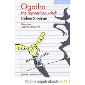 Ogatha, the mysterious witch par Céline Santran, illustrations Jasmine Bourrel – 3.49€