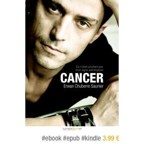 Cancer, ce n'était pourtant pas mon signe astrologique par Erwan Chuberre Saunier –3.99€