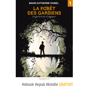 La Forêt des Gardiens, série fantasy en 6 épisodes de Marie-CatherineDaniel