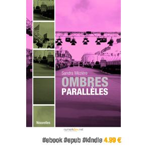 Ombres parallèles par Sandra Mézière –4.99€
