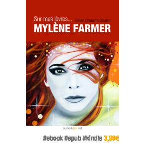 Sur mes lèvres… Mylène Farmer par Erwan ChuberreSaunier
