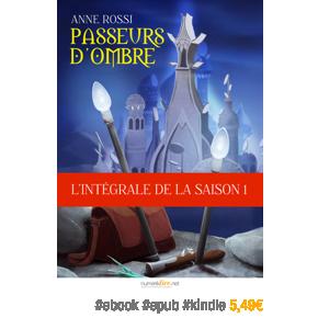 Passeurs d'ombre, l'intégrale de la saison 1 par AnneRossi