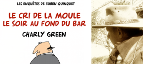 [PAROLES D'AUTEURS] Charly Green et ses croustillants polars humoristiques