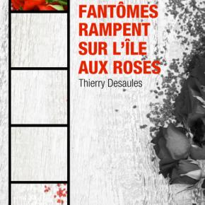 À l'heure où nos fantômes rampent sur l'île aux roses par Thierry Desaules –3.49€