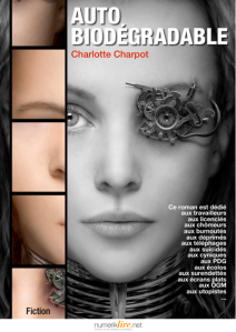 Autobiodégradable Charlotte Charpot #fiction En savoir plus