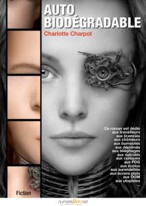 Autobiodégradable Charlotte Charpot #fiction En savoir plus