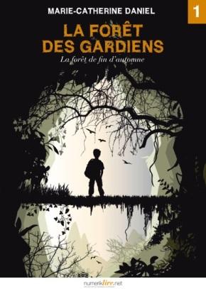 La Forêt des gardiens par Marie-CatherineDaniel
