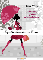 Tequila sunrise à Hawaï de Calys Key Formats ePub et Kindle - 1.49€ En savoir plus